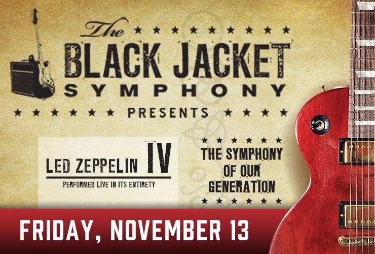 More Info for Black Jacket Symphony Presents Led Zeppelin IV